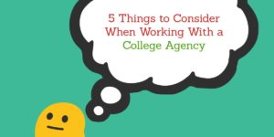 College Agency - 5 Things to Consider- - Funny Business Agency