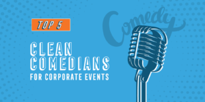 Top 5 Clean Comedians for Corporate Events
